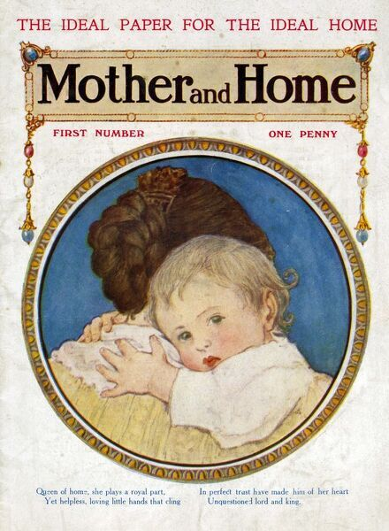 Mother and Home 1909 1900s UK mothers babies first issue magazines baby