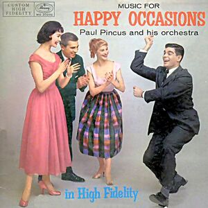 Paul Pincus 1962 1960s USA rklf albums records Music For Happy Occasions Mercury